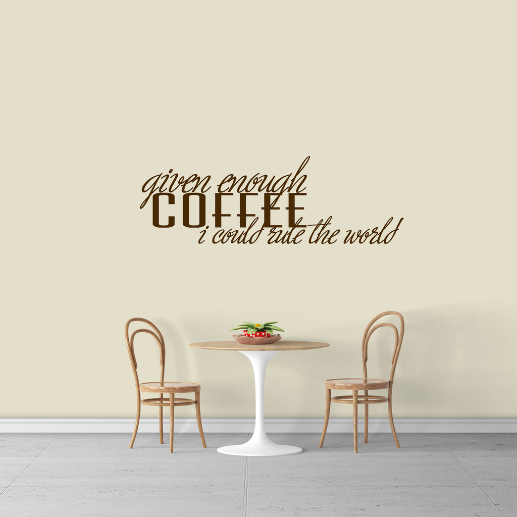 """Given Enough Coffee Wall Decal 48"""" wide x 16"""" tall Sample Image"""
