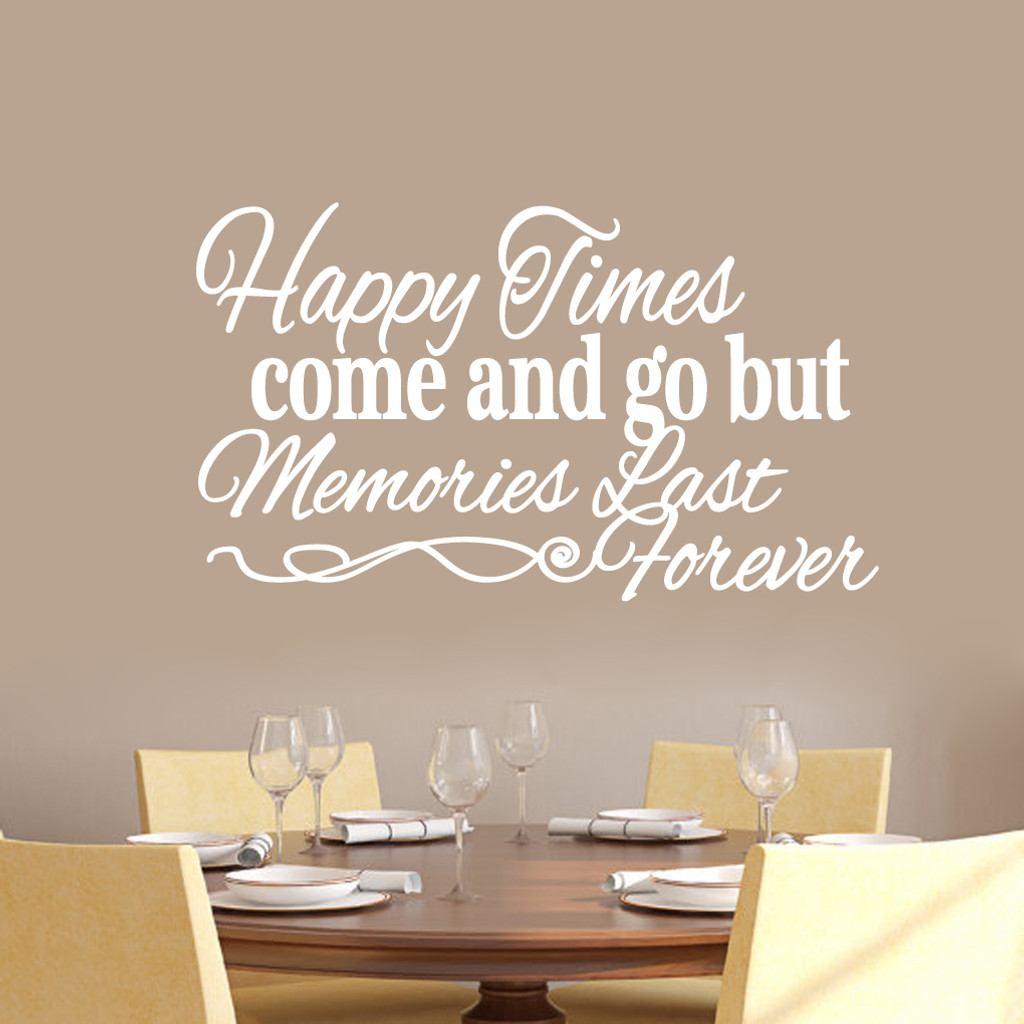 "Happy Times Come And Go But Memories Last Forever Wall Decals Wall Stickers 36"" wide x 21"" tall Sample Image"