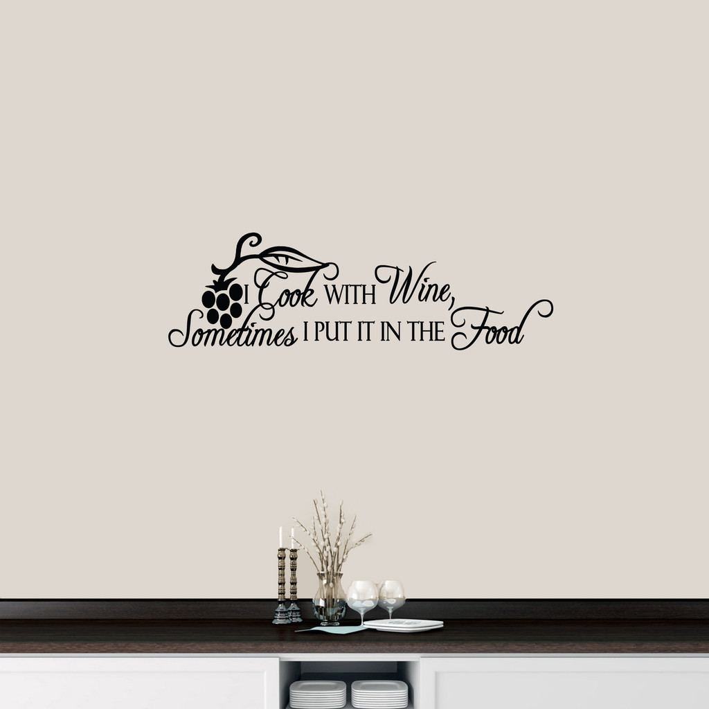 "I Cook With Wine Wall Decal 36"" wide x 11"" tall Sample Image"