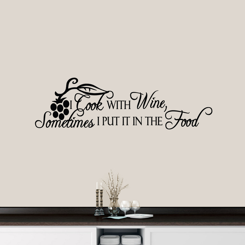 "I Cook With Wine Wall Decal 48"" wide x 14"" tall Sample Image"