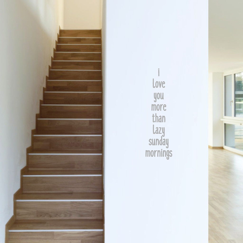 """I Love You More Than Lazy Sunday Mornings Wall Decals 7"""" wide x 24"""" tall Sample Image"""