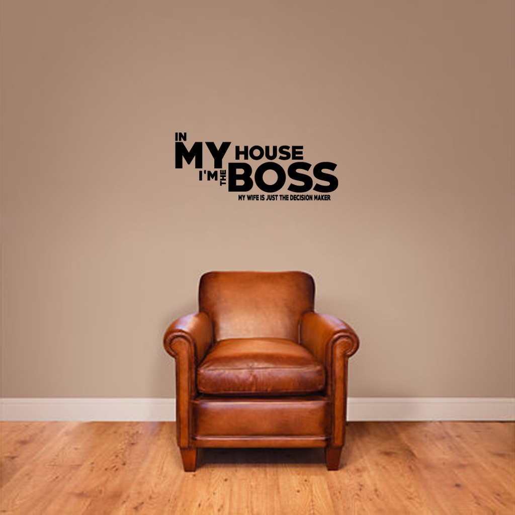 "In My House I'm The Boss Wall Decals Wall Stickers 24"" wide x 10"" tall Sample Image"