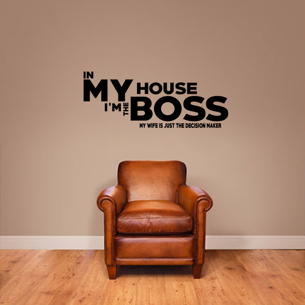 "In My House I'm The Boss Wall Decals Wall Stickers 36"" wide x 14"" tall Sample Image"