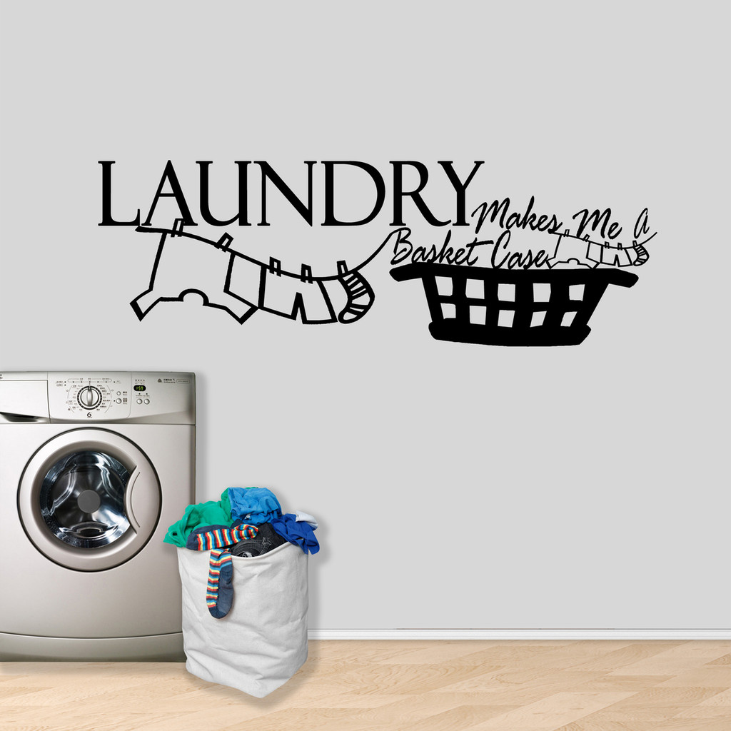 """Laundry Makes Me A Basket Case Wall Decal 48"""" wide x 16"""" tall Sample Image"""