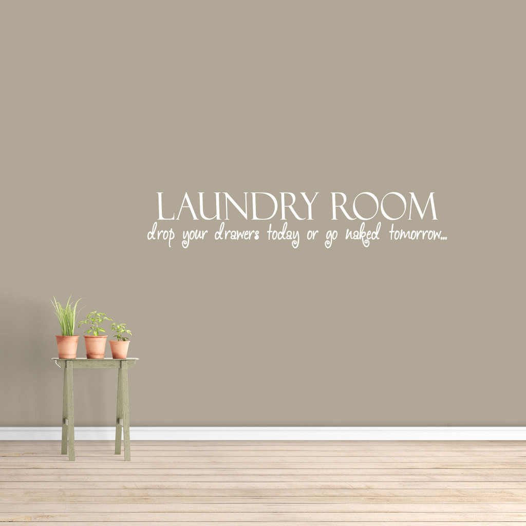 """Drop Your Drawers Today Wall Decal 48"""" wide x 9"""" tall Sample Image"""