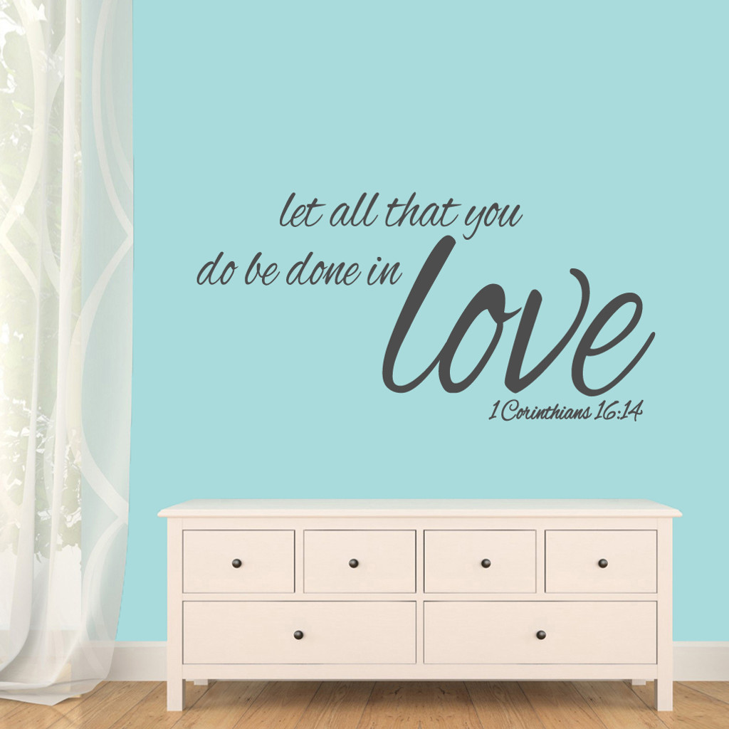 "Let All That You Do Be Done In Love Wall Decals 48"" wide x 24"" tall Sample Image"