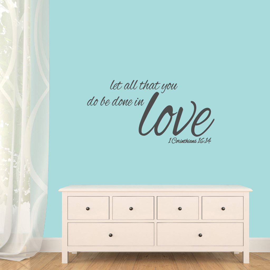 "Let All That You Do Be Done In Love Wall Decals 36"" wide x 18"" tall Sample Image"