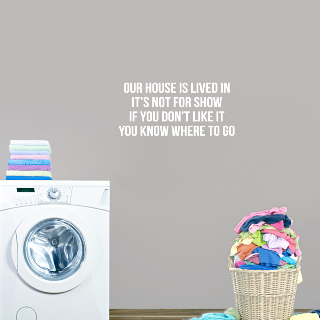 """Our House Is Lived In Wall Decal Wall 24"""" wide x 11"""" tall Sample Image"""