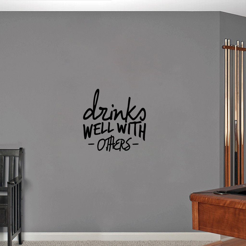 "Drinks Well With Others Wall Decal 18"" wide x 18"" tall Sample Image"