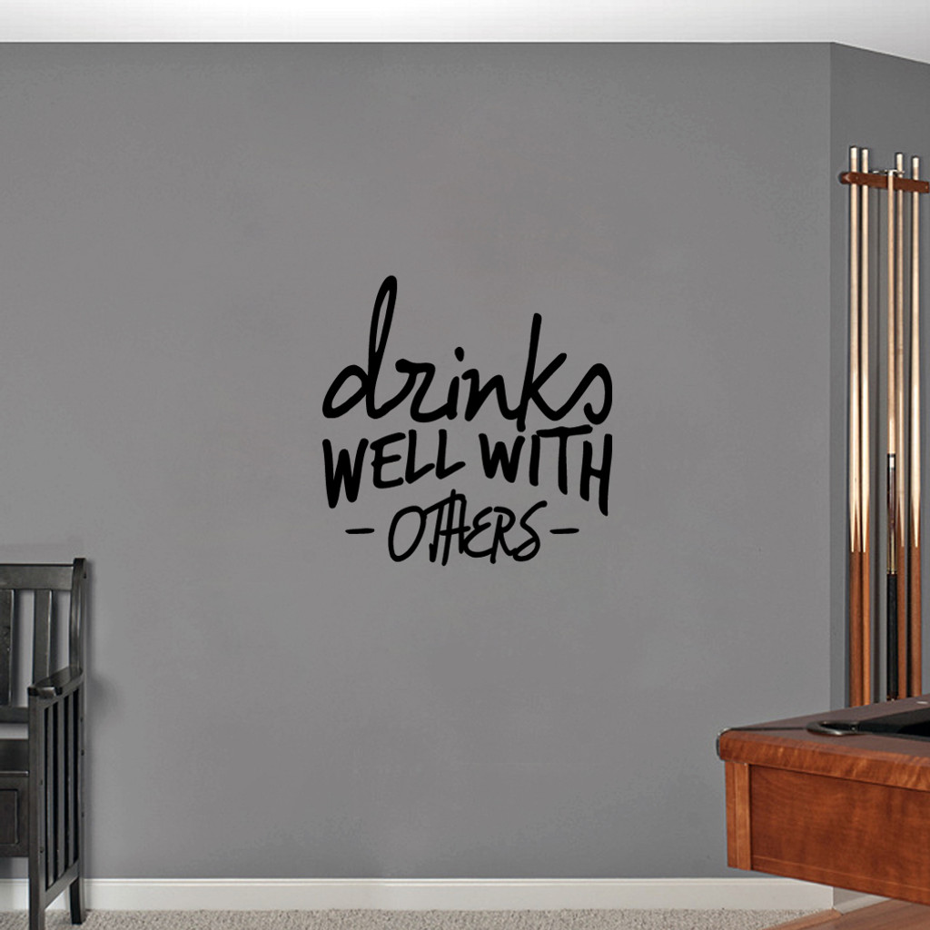 "Drinks Well With Others Wall Decal 22"" wide x 22"" tall Sample Image"