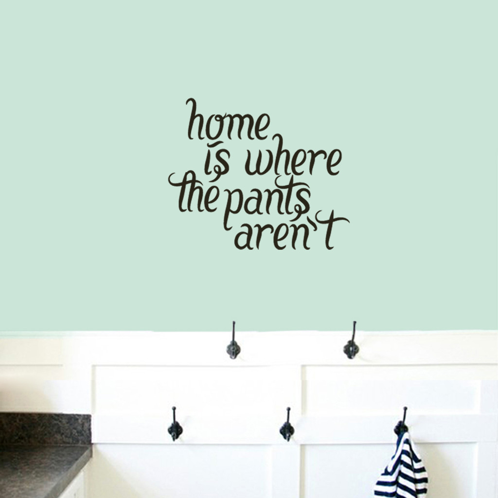 """Home Is Where The Pants Aren't Wall Decals 18"""" wide x 15"""" tall Sample Image"""