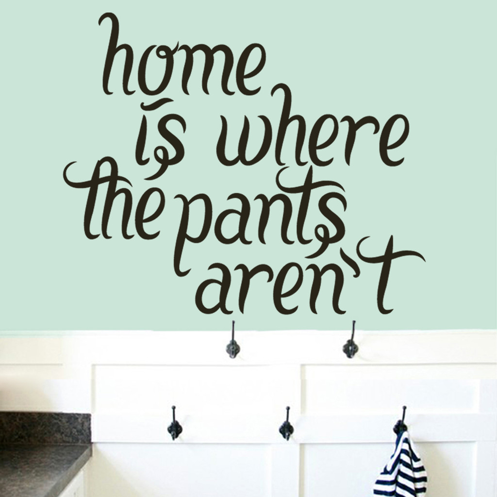 """Home Is Where The Pants Aren't Wall Decals 24"""" wide x 20"""" tall Sample Image"""