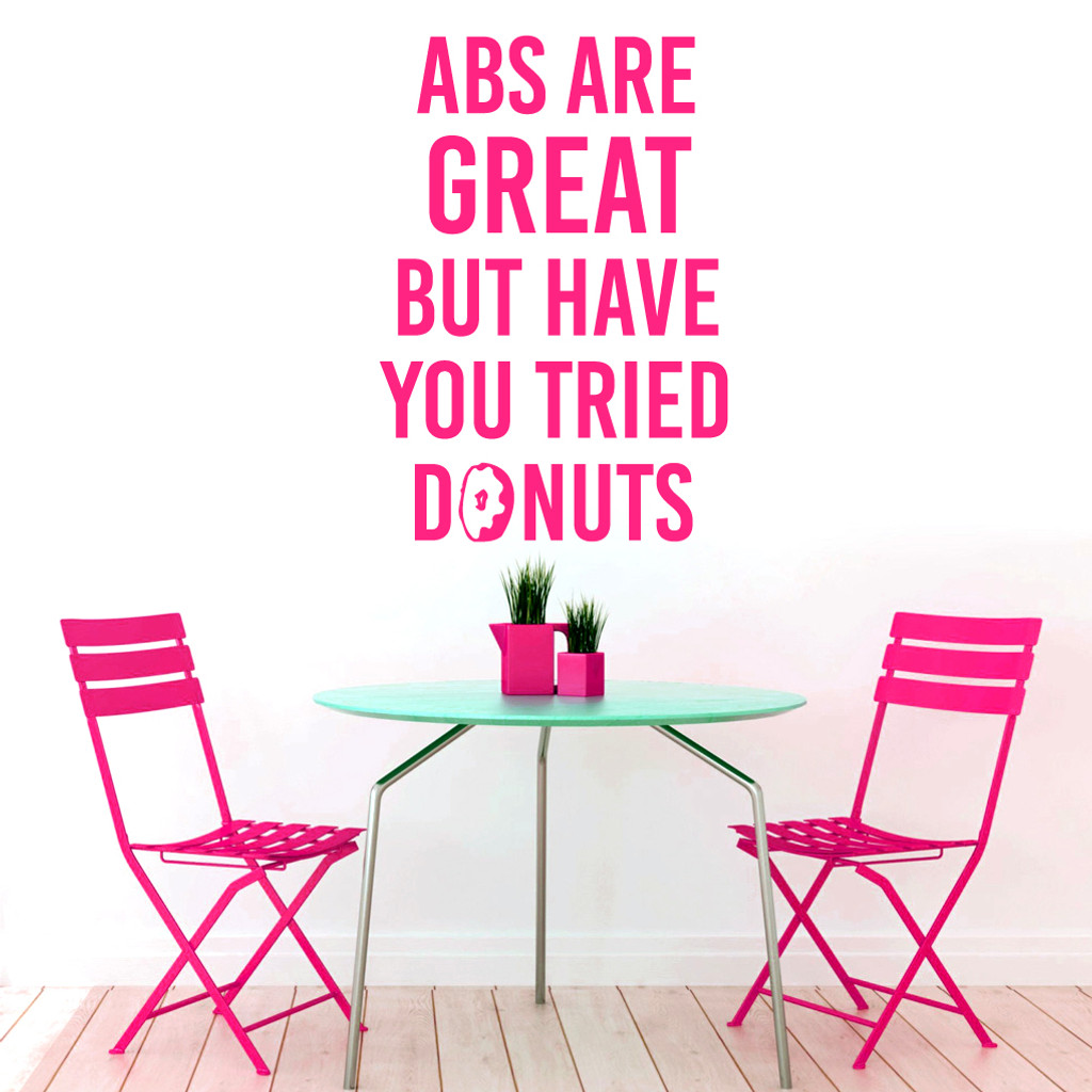 "Abs Are Great But Have You Tried Donuts Wall Decal 33"" wide x 48"" tall Sample Image"
