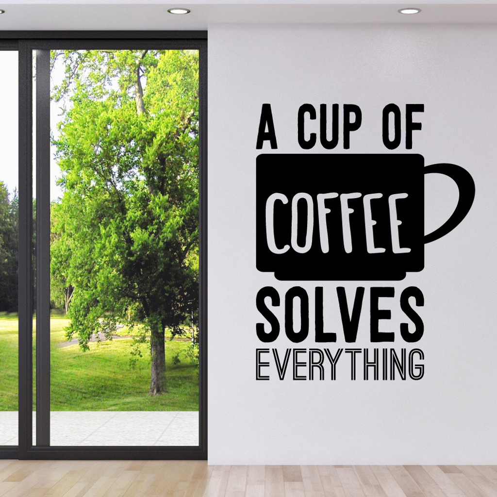 """A Cup Of Coffee Solves Everything Wall Decal 38"""" wide x 48"""" tall Sample Image"""
