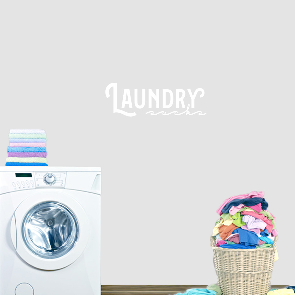 "Laundry Sucks Wall Decal 24"" wide x 8"" tall Sample Image"