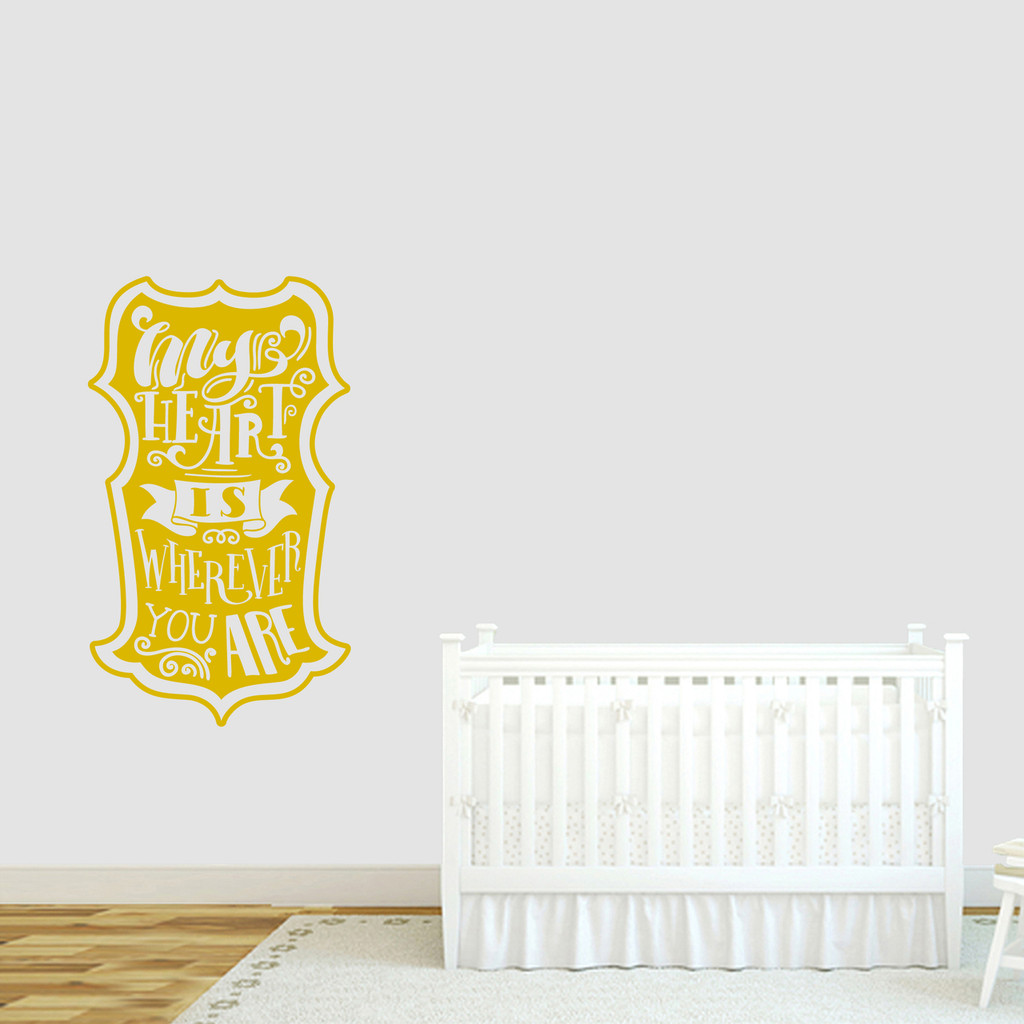 "My Heart Is Wherever You Are Wall Decal 21"" wide x 36"" tall Sample Image"