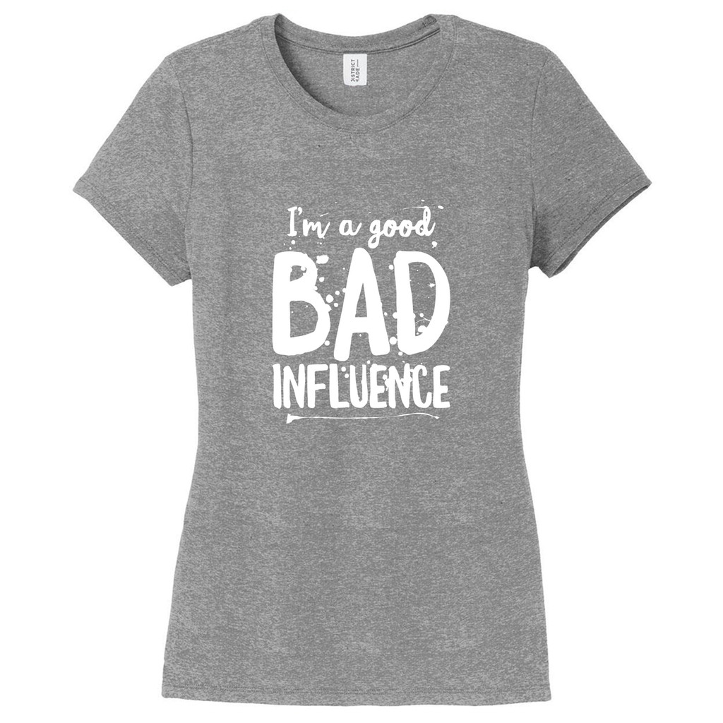 Gray Frost I'm A Good Bad Influence Women's Fitted T-Shirt