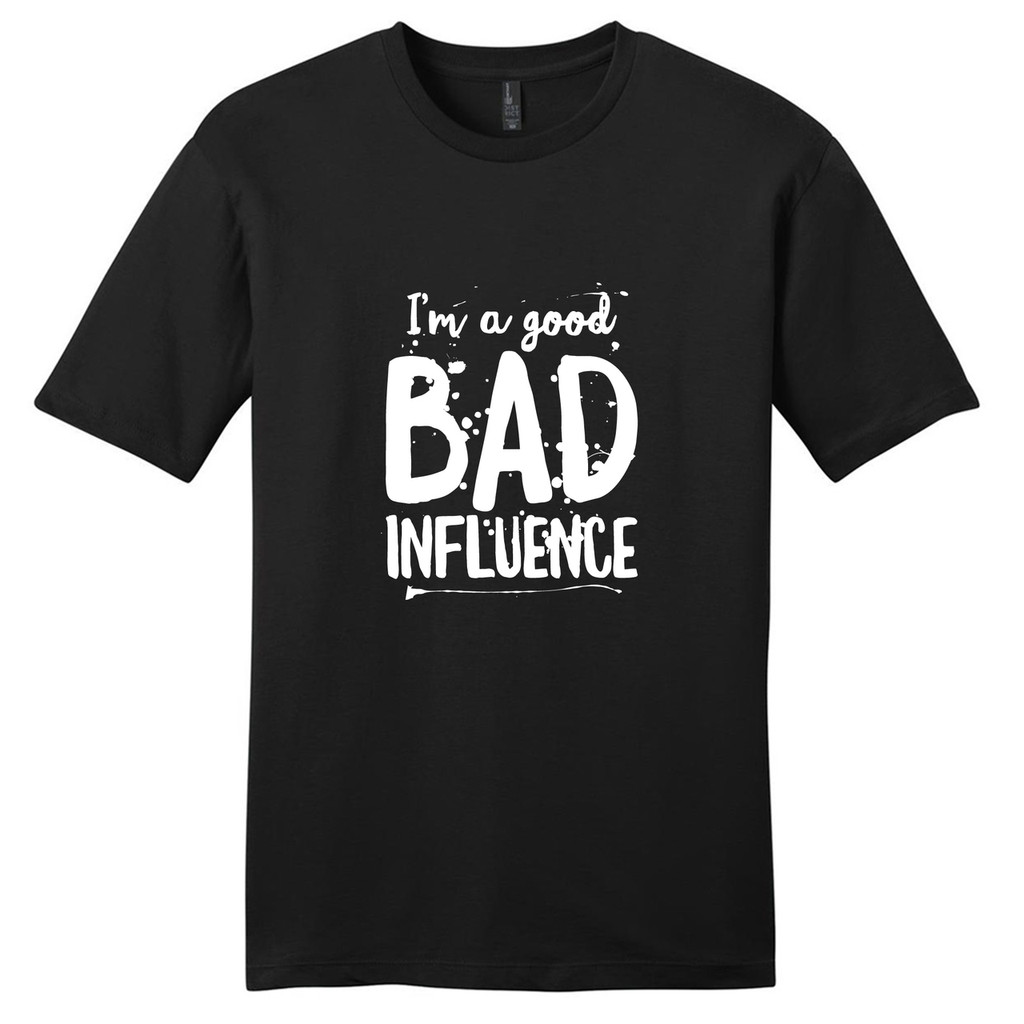Black I'm A Good Bad Influence T-Shirt