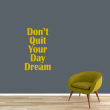 "Don't Quit Your Day Dream Wall Decal 22"" wide x 36"" tall Sample Image"