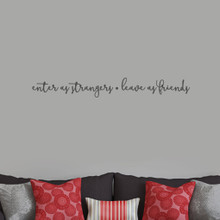 """Enter As Strangers Leave As Friends Wall Decals 48"""" wide x 6"""" tall Sample Image"""