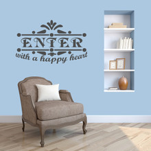 "Enter With A Happy Heart Wall Decal 36"" wide x 32"" tall Sample Image"
