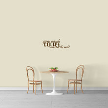 "Given Enough Coffee Wall Decal 24"" wide x 8"" tall Sample Image"