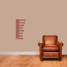 "Greater Love Has No One Than This Wall Decals 12"" wide x 24"" tall Sample Image"
