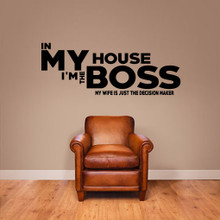 "In My House I'm The Boss Wall Decals Wall Stickers 48"" wide x 18"" tall Sample Image"