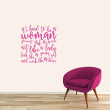 "It's Hard To Be A Woman Wall Decals 22"" wide x 24"" tall Sample Image"