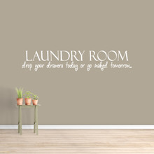 """Drop Your Drawers Today Wall Decal 60"""" wide x 11"""" tall Sample Image"""