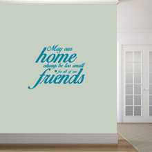 "May Our Home Always Be Too Small Wall Decals 36"" wide x 28"" tall Sample Image"