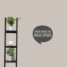 "Where Words Fail Music Speaks Wall Decal 18"" wide x 17"" tall Sample Image"