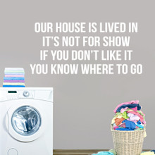 """Our House Is Lived In Wall Decal Wall 48"""" wide x 22"""" tall Sample Image"""