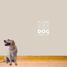 """The Person My Dog Thinks I Am Wall Decals 14"""" wide x 18"""" tall Sample Image"""