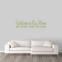 """Don't Stay Too Long Wall Decal 48"""" wide x 12"""" tall Sample Image"""