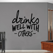 "Drinks Well With Others Wall Decal 36"" wide x 36"" tall Sample Image"