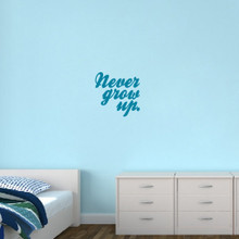 "Never Grow Up Wall Decal 22"" wide x 22"" tall Sample Image"