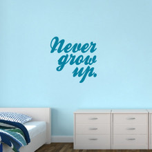 "Never Grow Up Wall Decal 36"" wide x 36"" tall Sample Image"