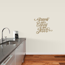 """I Drink My Coffee With Jesus Wall Decals 18"""" wide x 16"""" tall Sample Image"""