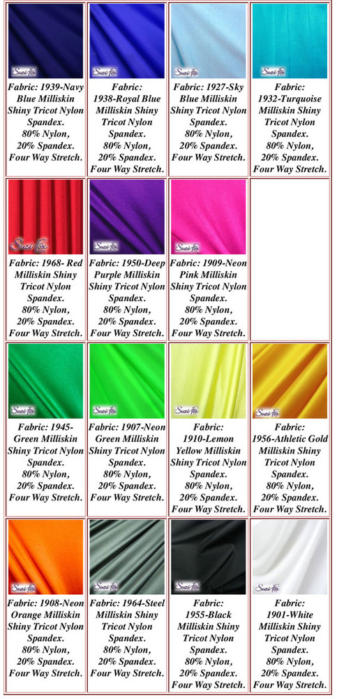Milliskin Tricot Spandex Fabric. Available in black, white, red, royal blue, navy blue, sky blue, turquoise, purple, green, neon green, hunter green, neon pink, neon orange, athletic gold, lemon yellow, steel gray Miilliskin Tricot spandex. This is a 4-way extreme stretch fabric with a slight shine. Light, airy, thin, and very comfortable! Lighter colors might be slightly see through when wet.  Hand wash inside out in cold water, line dry. Iron inside out on low heat. Do not bleach.