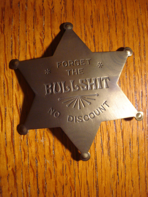 Forget the Bullshit No Discount Western Badge