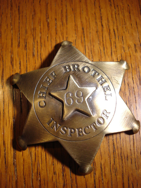 Chief Brothel Inspector 69 Solid Brass Western Badge
