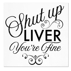 Shut Up Liver Cocktail Napkins