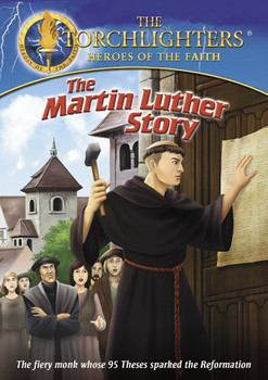 Torchlighters (Ep. 15) The Martin Luther Story