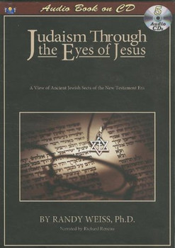 Judaism Through the Eyes of Jesus by Randy Weiss (CD)