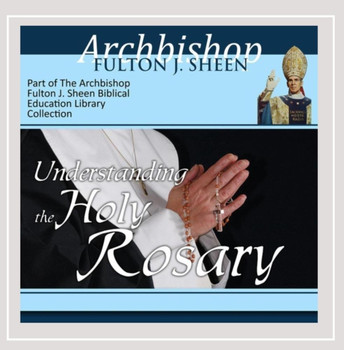 Understanding the Holy Rosary (CD)