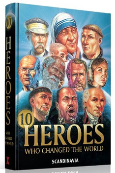 10 Heroes Who Changed the World (Heroes of Faith & Courages)