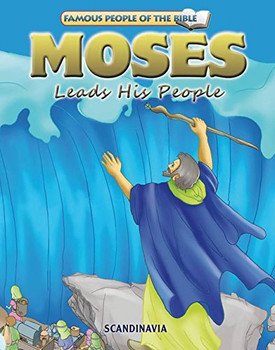 Moses Leads His People - Famous People of the Bible Board Book