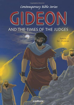 Gideon and the Time of the Judges (Retold story)