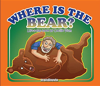 Where Is the Bear? (Lift a flap series)